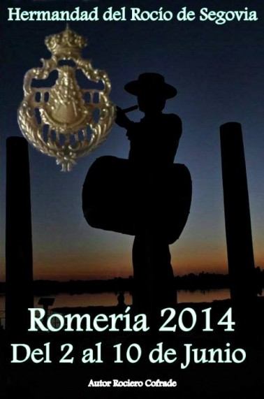 cartel oficial, anunciador del Rocío 2014 de la Hermandad Del Rocio de Segovia