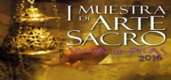 El Ayuntamiento organiza la I Muestra de Arte Sacro «Villa de Pilas»